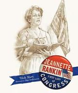 Jeannette Rankin was the first woman ever to win a seat in the federal congress