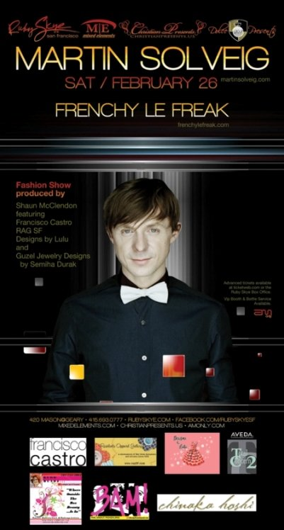 The Ruby Skye Music And Fashion Event With Martin Solveig And Frenchy Le Freak