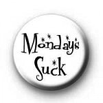 mondays suck button