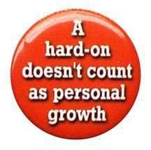 a hard on doesnt count as personal growth